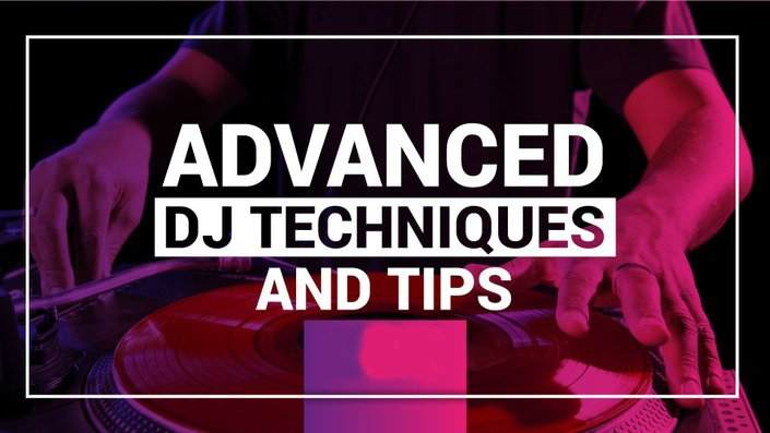 Advanced DJ Tips and Tricks